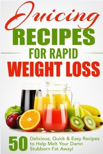The Juicing Recipes for Rapid Weight Loss